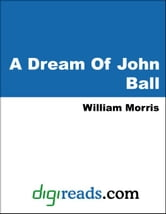 A Dream of John Ball and A King's Lesson ebook by Morris, William