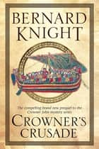 Crowner's Crusade ebook by Bernard Knight