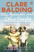 My Animals and Other Family ebook by Clare Balding