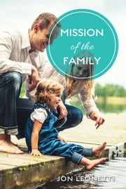 Mission of the Family ebook by Jon Leonetti