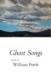 Ghost Songs ebook by William Pettit