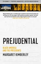 Prejudential - Black America and the Presidents ebook by Margaret Kimberley