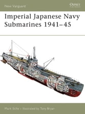 Imperial Japanese Navy Submarines 1941-45 ebook by Mark Stille