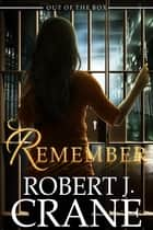 Remember ebook by Robert J. Crane