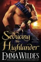 Seducing the Highlander ebook by