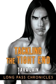 Tackling the Tight End ebook by Tara Lain