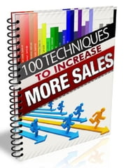 100 Techniques to Increase More Sales ebook by Anonymous