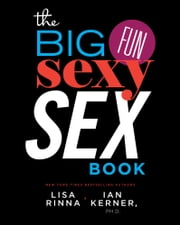 The Big, Fun, Sexy Sex Book ebook by Lisa Rinna,Ian Kerner