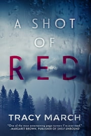 A Shot of Red ebook by Tracy March