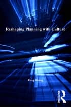 Reshaping Planning with Culture ebook by Greg Young
