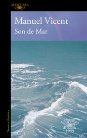 Son de Mar (Premio Alfaguara de novela 1999) ebook by Manuel Vicent
