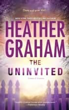 The Uninvited - Book 8 in Krewe of Hunters series ebook by Heather Graham