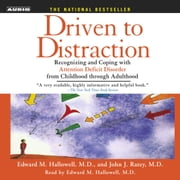 Driven To Distraction - Recognizing and Coping with Attention Deficit Disorder from Childhood Through Adulthood audiobook by Edward M. Hallowell, M.D., John J. Ratey