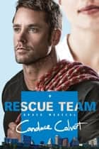 Rescue Team ebook by Candace Calvert