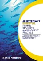 Armstrong's Essential Human Resource Management Practice - A Guide to People Management ebook by Michael Armstrong