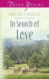 In Search Of Love ebook by Christine Lynxwiler