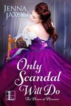 Only Scandal Will Do eBook by Jenna Jaxon