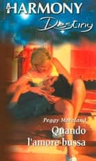 Quando l'amore bussa ebook by Peggy Moreland