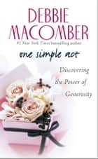 One Simple Act ebook by Debbie Macomber