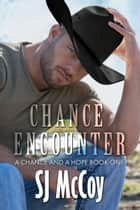 Chance Encounter ebook by SJ McCoy