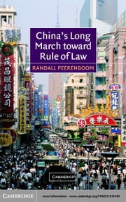 China's Long March toward Rule of Law ebook by Peerenboom, Randall