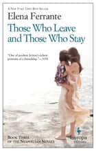Those Who Leave and Those Who Stay - Neapolitan Novels, Book Three ekitaplar by Elena Ferrante, Ann Goldstein