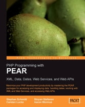 PHP Programming with PEAR ebook by Carsten Lucke, Stoyan Stefanov