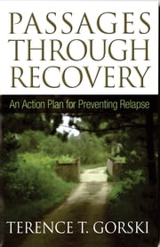 Passages Through Recovery - An Action Plan for Preventing Relapse ebook by Terence T Gorski