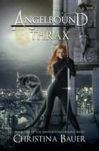 Thrax eBook by Christina Bauer