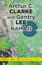 Rama II ebook by Sir Arthur C. Clarke, Gentry Lee, Gentry Lee
