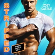 Stripped (Happy Endings Book 1) audiobook by Zoey Castile
