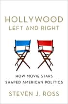 Hollywood Left and Right ebook by Steven  J. Ross