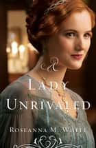 A Lady Unrivaled (Ladies of the Manor Book #3) ebook by