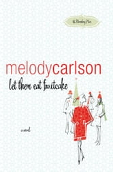 let them eat fruitcake - a novel ebook by Melody Carlson
