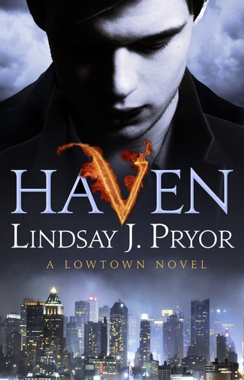 Haven - A Lowtown novel ebook by Lindsay J. Pryor