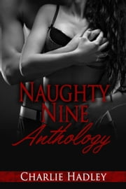 Naughty Nine Anthology ebook by Charlie Hadley