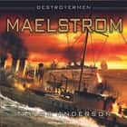 Destroyermen: Maelstrom audiobook by Taylor Anderson