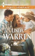 A Texas Child ebook by Linda Warren