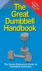 The Great Dumbbell Handbook ebook by Mike Jespersen,Andre Noel Potvin