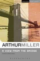 A View from the Bridge ebook by Arthur Miller, Prof. Steve Marino