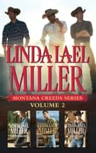 Linda Lael Miller Montana Creeds Series Volume 2/A Creed In Stone Creek/Creed's Honour/The Creed Legacy ebook by Linda Lael Miller