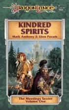 Kindred Spirits - The Meetings Sextet, Book 1 ebook by Mark Anthony, Ellen Porath