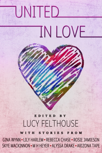 United in Love ebook by Lucy Felthouse