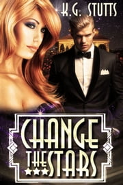 Change the Stars ebook by K.G. Stutts
