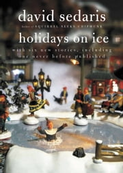 Holidays on Ice ebook by David Sedaris