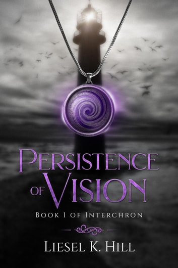 Persistence of Vision - Interchron, #1 ebook by Liesel K. Hill