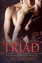 Triad - Book Five of the Courtland Chronicles ebook by Cat Grant