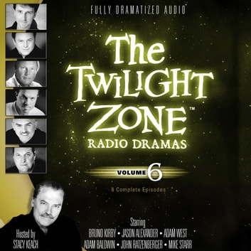 The Twilight Zone Radio Dramas, Vol. 6 audiobook by various authors,Stacy Keach,Carl Amari