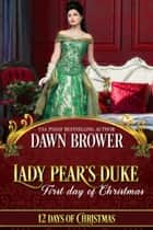 Lady Pear's Duke: First Day of Christmas - 12 Days of Christmas, #1 ebook by