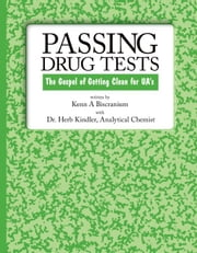 Passing Drug Tests: The Gospel of Getting Clean for UA's ebook by Biscranium, Kenn, A.